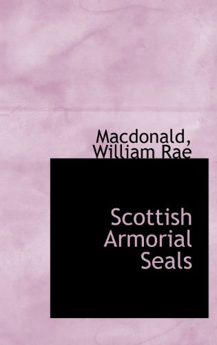 Scottish Armorial Seals  N/A 9781113170286 Front Cover