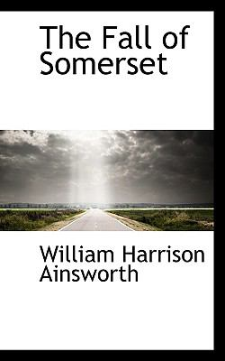 Fall of Somerset  N/A 9781116728286 Front Cover