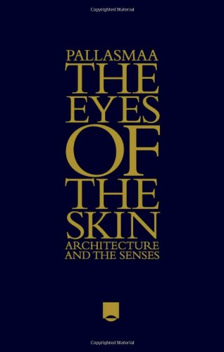 Eyes of the Skin Architecture and the Senses 3rd 2012 edition cover