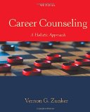 Career Counseling: A Holistic Approach  2015 9781305087286 Front Cover