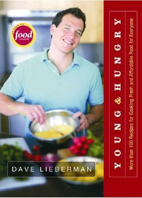 Young & Hungry More Than 100 Recipes for Cooking Fresh and Affordable Food for Everyone  2005 9781401301286 Front Cover