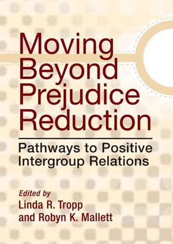 Moving Beyond Prejudice Reduction Pathways to Positive Intergroup Relations  2011 edition cover