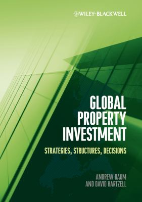 Global Property Investment Strategies, Structures, Decisions  2012 9781444335286 Front Cover