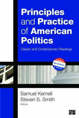 Principles and Practice of American Politics Classic and Contemporary Readings 5th 2013 (Revised) edition cover