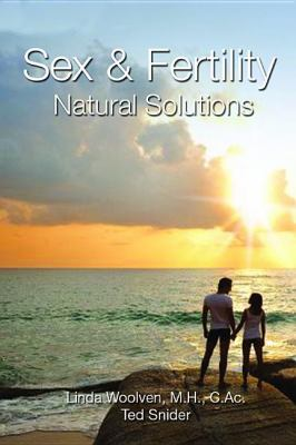 Sex and Fertility Natural Solutions  2011 9781554551286 Front Cover