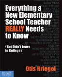 Everything a New Elementary School Teacher REALLY Needs to Know (But Didn't Learn in College)  2013 edition cover