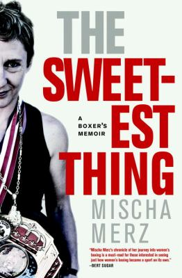 Sweetest Thing A Boxer's Memoir  2010 edition cover