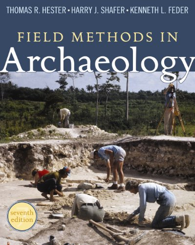 Field Methods in Archaeology  7th 1997 (Revised) 9781598744286 Front Cover
