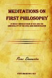 Meditations on First Philosophy - in Which the Existence of God and the Immortality of the Soul Are Demonstrated   2009 edition cover