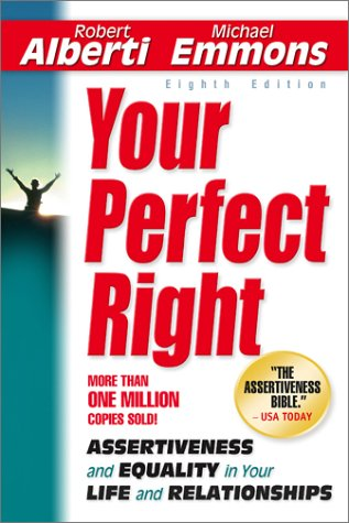 Your Perfect Right Assertiveness and Equality in Your Life and Relationships 8th 2001 edition cover