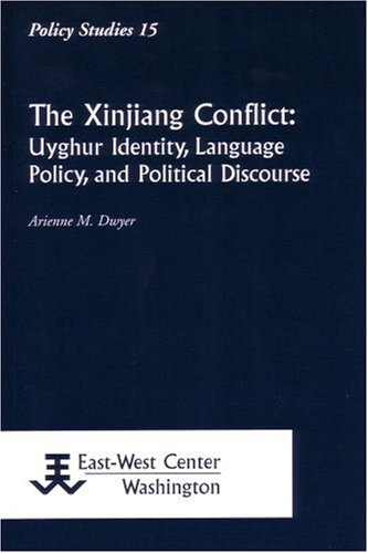 Xinjiang Conflict Uyghur Identity, Language Policy, and Political Discourse  2005 edition cover