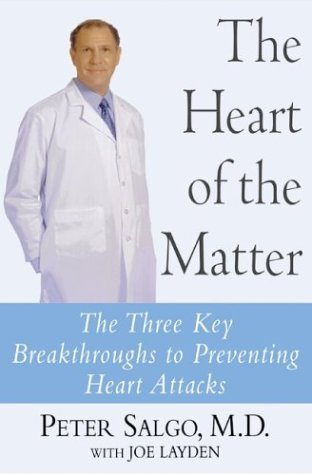 Heart of the Matter The Three Key Breakthroughs to Preventing Heart Attacks  2004 9780060544287 Front Cover