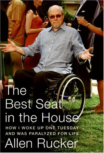 Best Seat in the House How I Woke up One Tuesday and Was Paralyzed for Life  2007 9780060825287 Front Cover