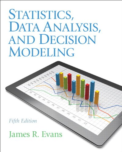 Statistics, Data Analysis, and Decision Modeling  5th 2013 (Revised) edition cover