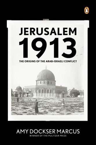 Jerusalem 1913 The Origins of the Arab-Israeli Conflict N/A edition cover
