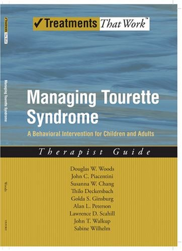 Managing Tourette Syndrome A Behavioral Intervention for Children and Adults  2008 edition cover