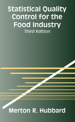 Statistical Quality Control for the Food Industry  3rd 2003 (Revised) 9780306477287 Front Cover