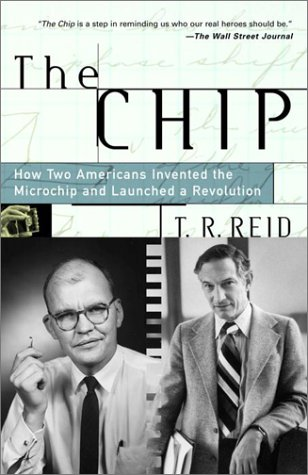 Chip How Two Americans Invented the Microchip and Launched a Revolution  2001 (Reprint) edition cover