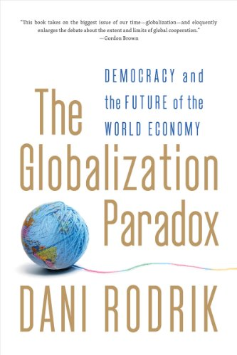 Globalization Paradox Democracy and the Future of the World Economy  2012 edition cover