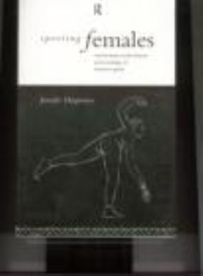 Sporting Females Critical Issues in the History and Sociology of Women's Sports  1994 edition cover