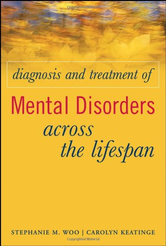 Diagnosis and Treatment of Mental Disorders Across the Lifespan   2008 edition cover