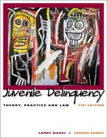 Juvenile Delinquency Theory, Practice and Law 7th 2000 9780534557287 Front Cover