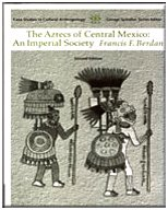 Aztecs of Central Mexico An Imperial Society 2nd 2005 (Revised) 9780534627287 Front Cover