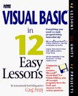 Visual Basic Programming in 12 Easy Lessons  N/A 9780672307287 Front Cover