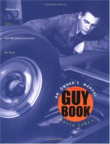 Guy Book An Owner's Manual: Maintenance, Safety, and Operating Instructions for Boys  2002 edition cover
