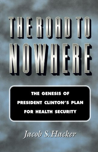 Road to Nowhere The Genesis of President Clinton's Plan for Health Security  1999 edition cover
