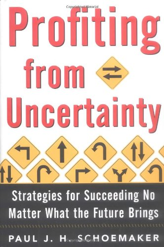 Profiting from Uncertainty Strategies for Succeeding No Matter What the Future Brings  2002 edition cover