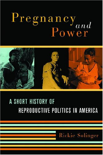 Pregnancy and Power A Short History of Reproductive Politics in America  2005 edition cover