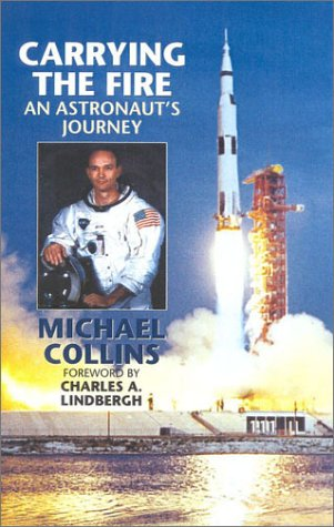 Carrying the Fire An Astronaut's Journeys  2001 (Reprint) edition cover