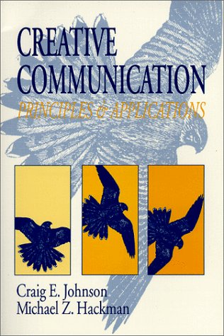 Creative Communication Principles and Applications N/A edition cover