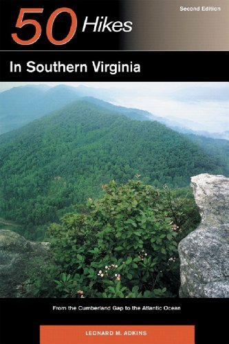 50 Hikes in Southern Virginia 2e From the Cumberland Gap to the Atlantic Ocean 2nd 9780881507287 Front Cover