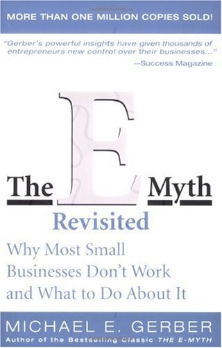 e-Myth Revisited Why Most Small Businesses Don't Work and What to Do about It 2nd 1995 (Revised) 9780887307287 Front Cover