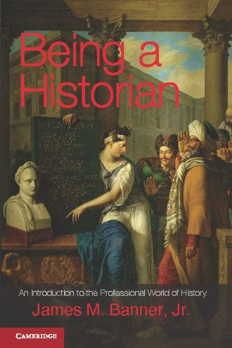 Being a Historian An Introduction to the Professional World of History  2012 edition cover