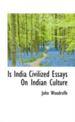 Is India Civilized Essays on Indian Culture  N/A 9781113157287 Front Cover