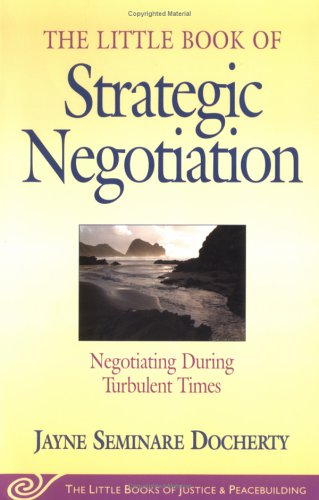 Little Book of Strategic Negotiation Negotiating During Turbulent Times  2004 edition cover