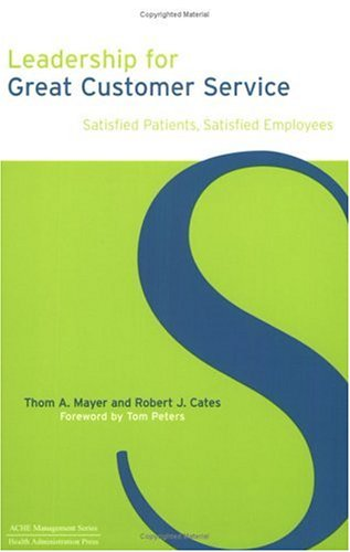 Leadership for Great Customer Service Satisfied Patients, Satisfied Employees  2004 edition cover