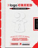 Logo Creed The Mystery, Magic, and Method Behind Designing Great Logos  2013 edition cover