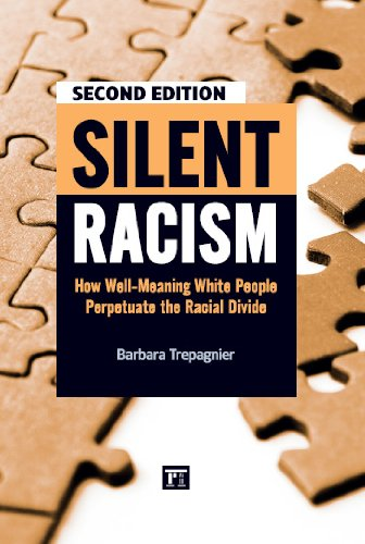 Silent Racism How Well-Meaning White People Perpetuate the Racial Divide 2nd 2010 (Revised) edition cover