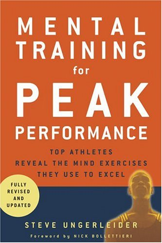 Mental Training for Peak Performance Top Athletes Reveal the Mind Exercises They Use to Excel  2008 edition cover