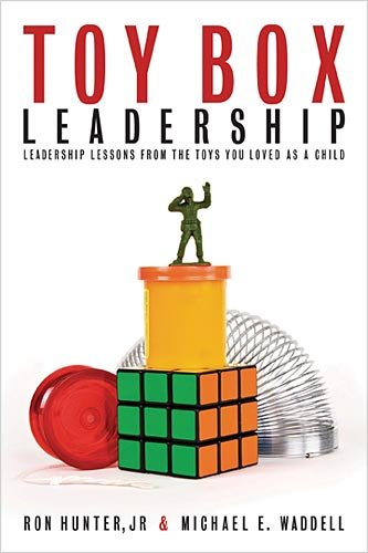 Toy Box Leadership Leadership Lessons from the Toys You Loved as a Child  2009 edition cover