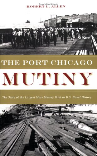 Port Chicago Mutiny : The Story of the Largest Mass Mutiny Trial in U. S. Naval History  2006 edition cover