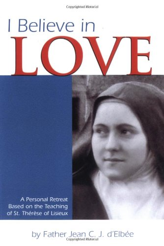 I Believe in Love  2nd 2001 (Reprint) edition cover