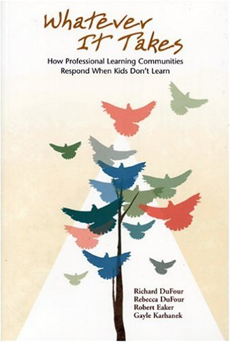 Whatever It Takes How Professional Learning Communities Respond When Kids Don't Learn  2004 edition cover