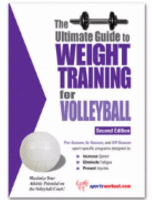 Ultimate Guide to Weight Training for Volleyball N/A 9781932549287 Front Cover