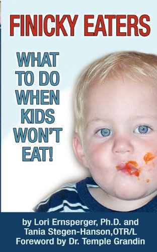 Finicky Eaters What to Do When Kids Won't Eat  2005 9781932565287 Front Cover