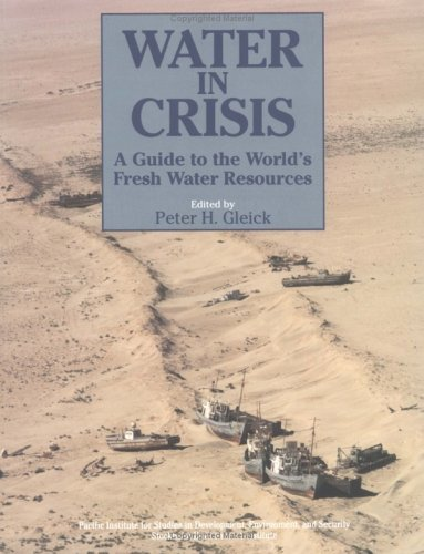 Water in Crisis A Guide to the World's Fresh Water Resources  1993 9780195076288 Front Cover